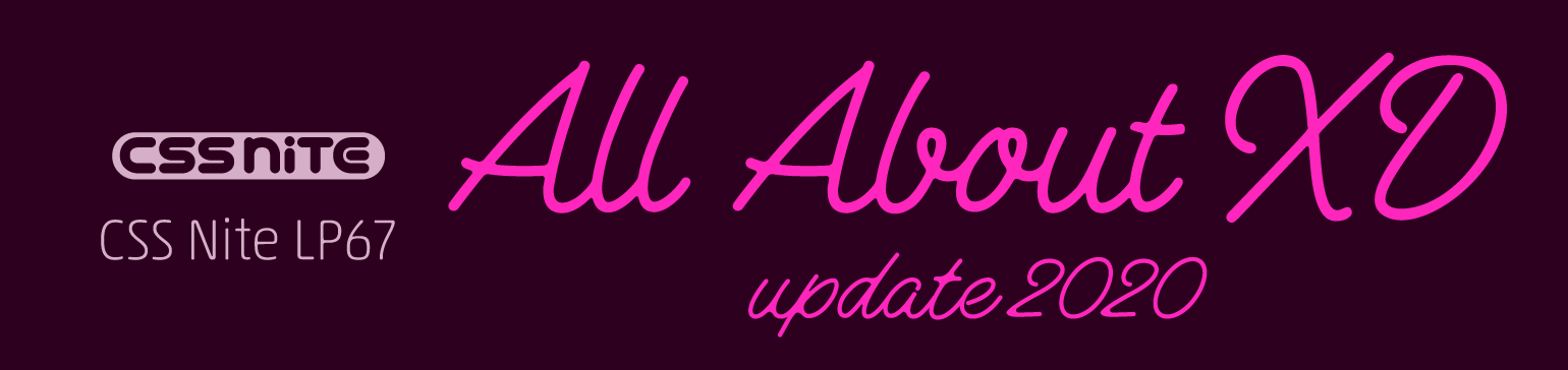 CSS Nite LP67「All About XD (update 2020)」
